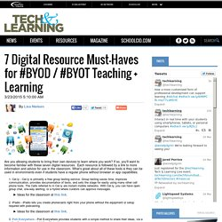7 Digital Resource Must-Haves for #BYOD / #BYOT Teaching + Learning