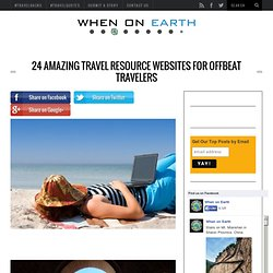24 Amazing Travel Resource Websites For Offbeat Travelers