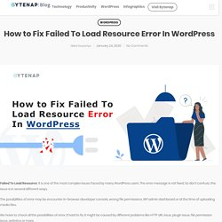 How to Fix Failed To Load Resource Error In WordPress