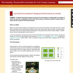 Resourceful Curriculum for 21st Century Learning: Designing the School Library as a Garden