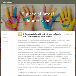 A Resourceful and Inspired way to Teach the Children What to do in Fire