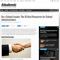 Be a School Leader: The 16 Best Resources for School Administrators