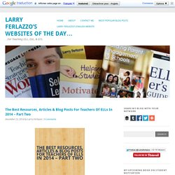 The Best Resources, Articles & Blog Posts For Teachers Of ELLs In 2014 – Part Two