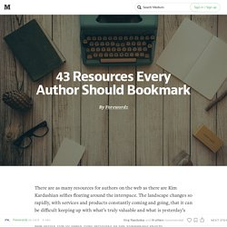 43 Resources Every Author Should Bookmark