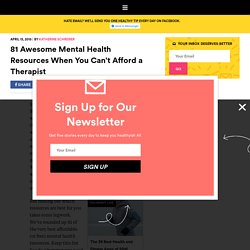 Mental Health Resources: 81 Awesome Resources When You Can't Afford a Therapist