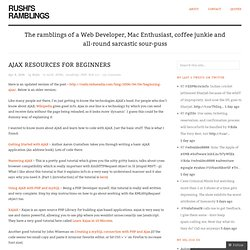 Rushi's Ramblings » AJAX Resources for Beginners