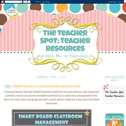 The Teacher Spot: Teacher Resources: SMART Board as a Classroom Management Tool