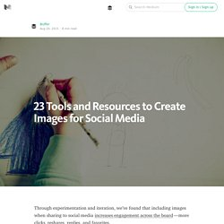 23 Tools and Resources to Create Images for Social Media — Social Media Tips
