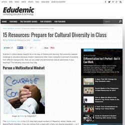 15 Resources: Prepare for Cultural Diversity in Class