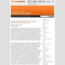 """Resources: Database: Norman Mailer, """"The White Negro,"""" Fall 1957, reprinted in Dissent, Winter 2008"""
