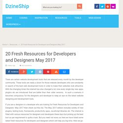 20 Fresh Resources for Developers and Designers May 2017