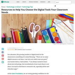 Resources to Help You Choose the Digital Tools Your Classroom Needs