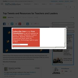 Top Tweets and Resources for Teachers and Leaders