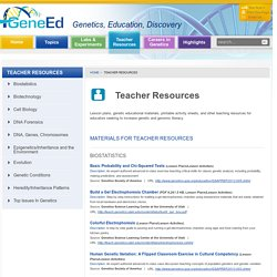 Teacher Resources - GeneEd - Genetics, Education, Discovery