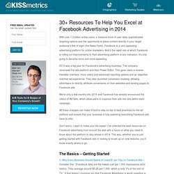 30+ Resources To Help You Excel at Facebook Advertising in 2014