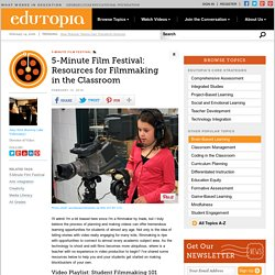 5-Minute Film Festival: Resources for Filmmaking in the Classroom