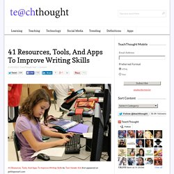 41 Resources, Tools, And Apps To Improve Writing Skills -
