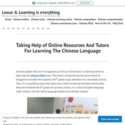 Taking Help of Online Resources And Tutors For Learning The Chinese Language – Lexue & Learning is everything