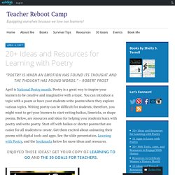 20+ Ideas and Resources for Learning with Poetry – Teacher Reboot Camp
