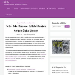 Fact vs Fake: Resources to Help Librarians Navigate Digital Literacy - ALSC Blog