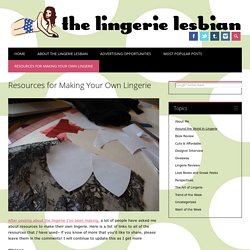 Resources for Making Your Own Lingerie
