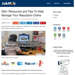 200+ Resources and Tips To Help Manage Your Reputation Online