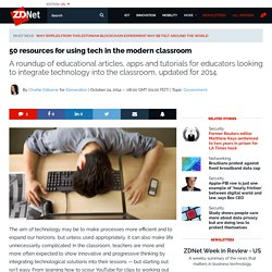 50 resources for using tech in the modern classroom