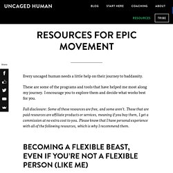 Resources for Epic Movement - Uncaged Human