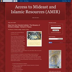 Access to Mideast and Islamic Resources (AMIR): New from the Oriental Institute: The Mosaics of Khirbet el-Mafjar: Hisham's Palace