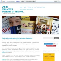 Larry Ferlazzo's Websites of the Day… - The Best Online Resources To Teach About Plagiarism