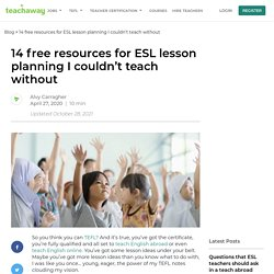 14 free resources for ESL lesson planning I couldn't teach without