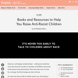 Books and Resources to Help You Raise Anti-Racist Children
