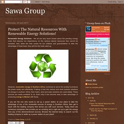 Sawa Group: Protect The Natural Resources With Renewable Energy Solutions!