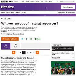 Will we run out of natural resources? - OCR - Revision 3 - GCSE Geography - BBC Bitesize