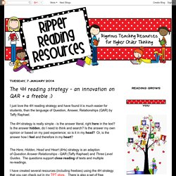 Ripper Reading Resources - Rigorous Teaching Resources for Higher Order Thinking: The 4H reading strategy - an innovation on QAR + a freebie :)
