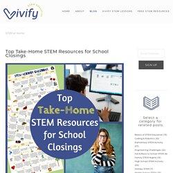 Top Take-Home STEM Resources for School Closings — Vivify STEM