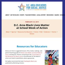 Resources - Black Lives Matter Week of Action In Schools — D.C. Area Educators for Social Justice