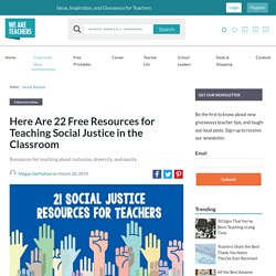 22 Free Resources for Social Justice Lesson Plans