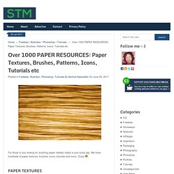 Over 1000 PAPER RESOURCES: Paper Textures, Brushes, Patterns, Icons, Tutorials etc