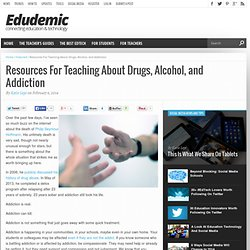 Resources For Teaching About Drugs, Alcohol, and Addiction