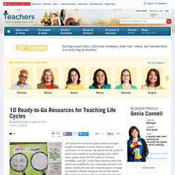 10 Ready-to-Go Resources for Teaching Life Cycles