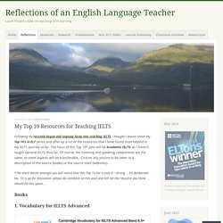 My Top 10 Resources for Teaching IELTS
