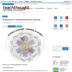 50 Resources For Teaching With Bloom's Taxonomy -