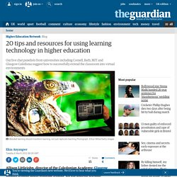 20 tips and resources for using learning technology in higher education | Higher Education Network | Guardian Professional