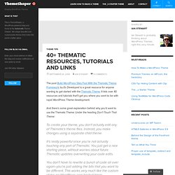 40+ Thematic Resources, Tutorials and Links