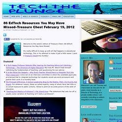 86 EdTech Resources You May Have Missed–Treasure Chest February 19, 2012