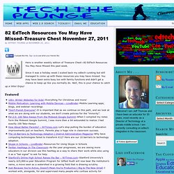 82 EdTech Resources You May Have Missed–Treasure Chest November 27, 2011