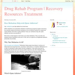 Recovery Resources Treatment: Does Methadone Help with Opiate Addiction?