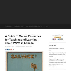 A Guide to Online Resources for Teaching and Learning about WW1 in Canada