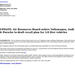 News Release: 2015-11-25 UPDATE: Air Resources Board orders Volkswagen, Audi & Porsche to draft recall plan for 3.0 liter vehicles